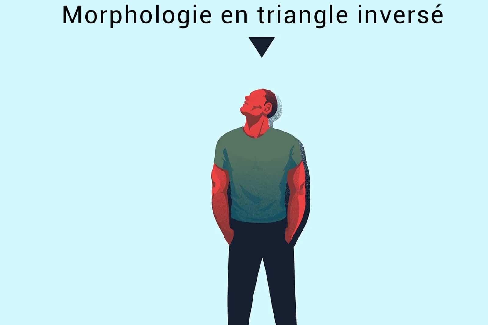 morphologie en triangle inversé homme